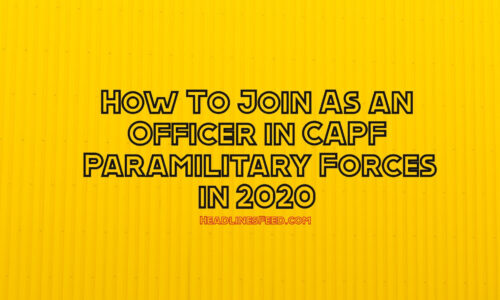 How To Join As an Officer in CAPF Paramilitary Forces in 2020