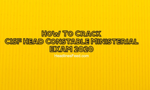 How To Clear CISF Head Constable Ministerial Exam 2020