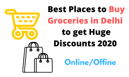 Best Places to Buy Groceries in Delhi to get Huge Discounts 2020