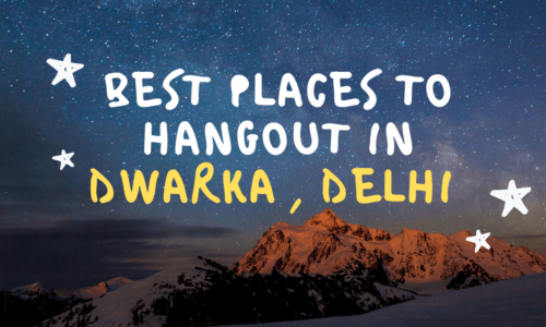 Best Places to Hangout in Dwarka ( Delhi ) 2020