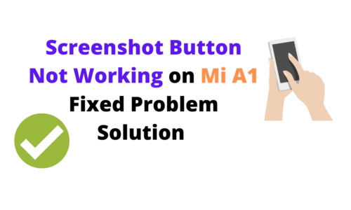 Screenshot Button Not Working on Mi A1 Fixed Problem Solution