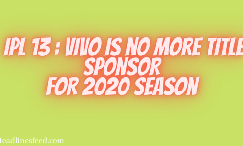 IPL 13 : VIVO is no more Title Sponsor For 2020 Season