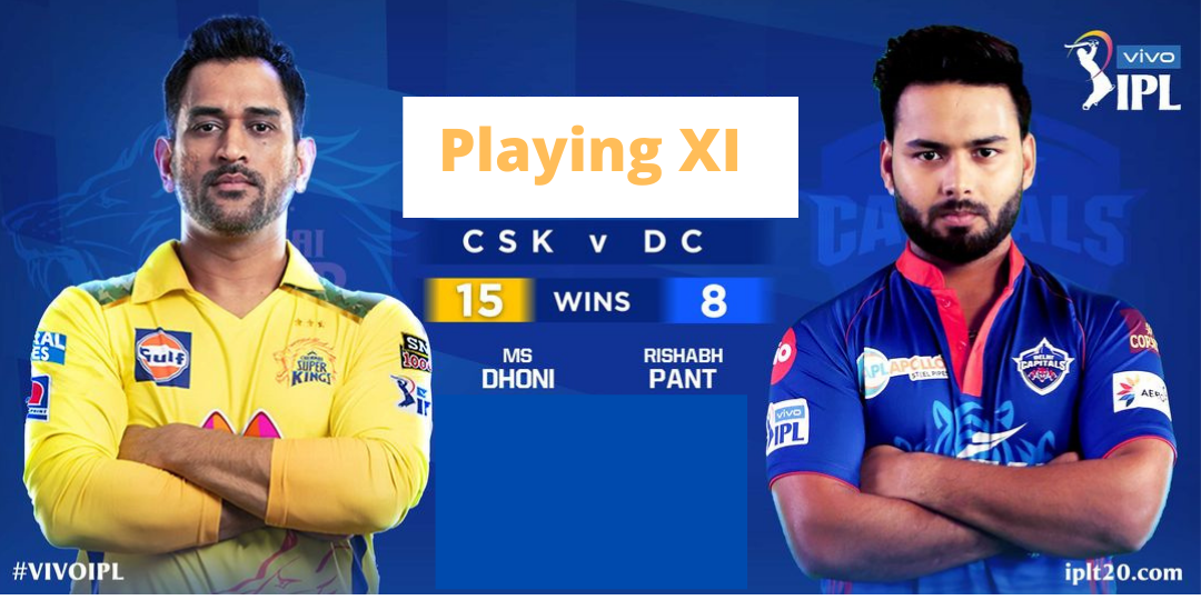 IPL 2021 : DC vs CSK Playing 11 ( Match 2) Confirmed
