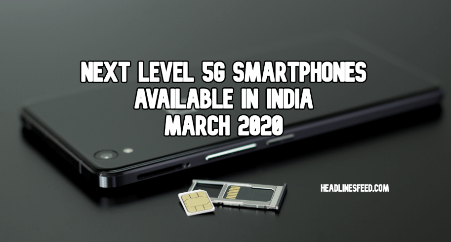 Next Level 5G Smartphones Available in India Till Now