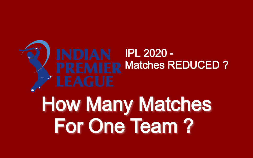IPL 2020 - Number of Matches Per Team Will Reduce ?