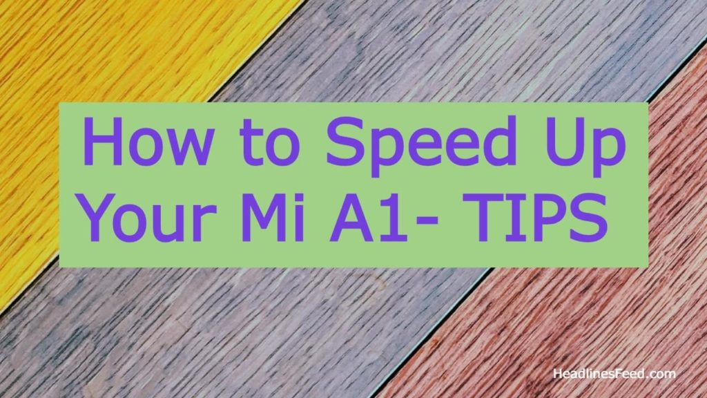 How to Speed Up Mi A1 ( Android One ) - 2020 My Personal Tips