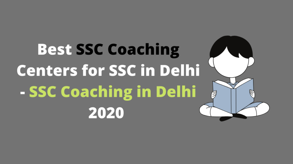 Best SSC Coaching Centers in Delhi - SSC Coaching in Delhi 2020