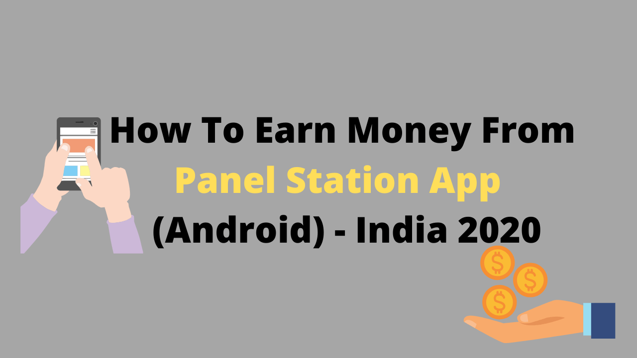How To Earn Money From Panel Station App - India 2020