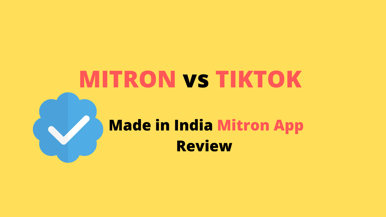 Mitron App To Replace TikTok in India ? Tiktok vs Mitron App Review
